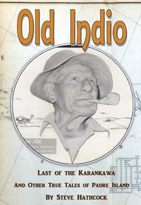 Old Indio, Last of the Karankawa Book cover